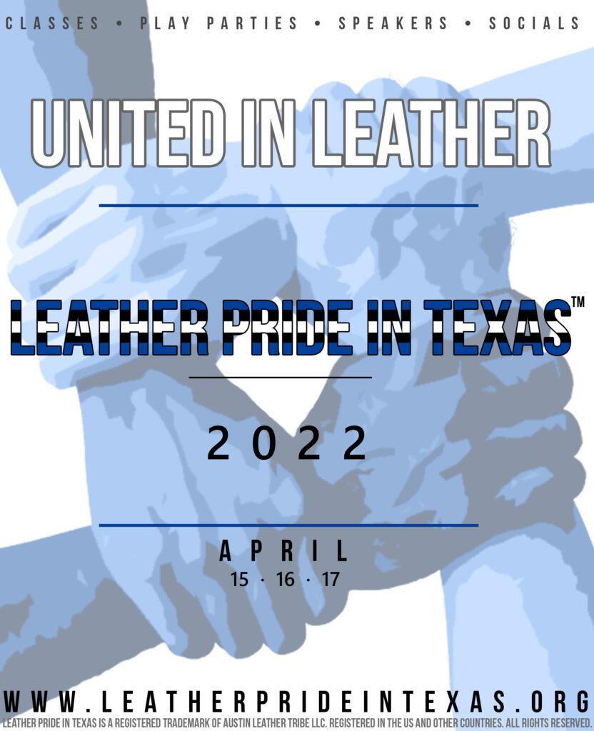 Leather Pride in Texas - April 15 - 17, 2022  www.leatherprideintexas.org